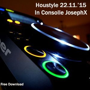 Houstyle 22.11.'15 - In Consolle JosephX