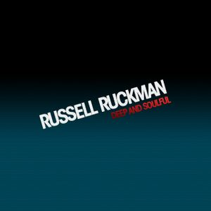 Russell Ruckman - Deep and Soulful
