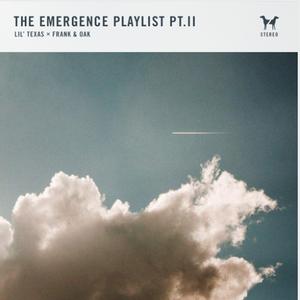 The Emergence Playlist II: Lil Texas x Frank And Oak
