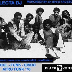 SOUL, FUNK, AFRO FUNK  by BLACK VOICES  DJ  (BESANCON) direct confiné sur facebook 100% VINYLES