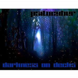 PsiloCyber - Darkness On Decks (forest mix)