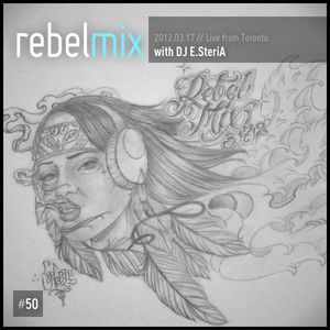 Rebel Mix 050 - 2012.03.17 - E.SteriA