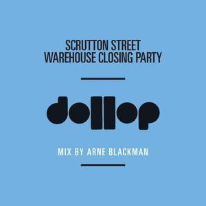 Scrutton Street Closing mix by Arne Blackman