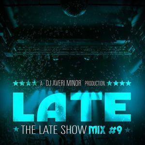 DJ Averi Minor - The Late Show Mix #9