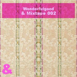 Wonderfulgood - & Mixtape 002