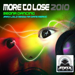 Seona Dancing - More to Lose 2010 (Jmax Lolo)