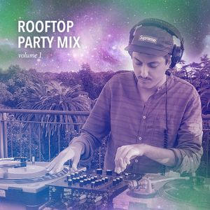 Rooftop Party Mix - Volume 1