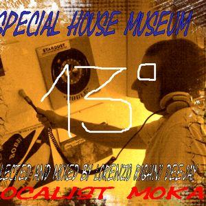 Special House Museum - Tredicesima Puntata
