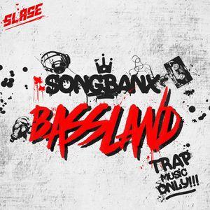SONGBANX - BASSLAND #6 (SLASE FM)
