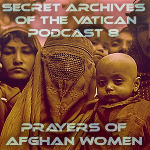 Secret Archives of the Vatican Podcast 8