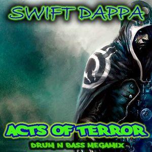 Swift Dappa - Acts Of Terror Megamix [2012]