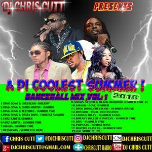 DJ CHRIS CUTT PRESENTS A DI COOLEST SUMMER DANCEHALL MIX VOL.1 2016