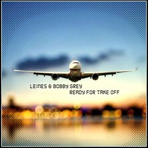 Leines&Bobby Grey - Ready for take off #Podcast1#