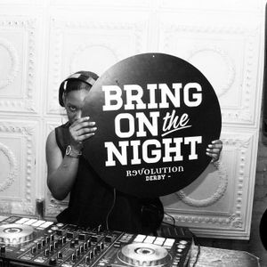 BRING ON THE NIGHT -REVOLUTION DERBY - EVERY THURSDAY