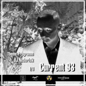 Radio & Podcast : DJ Nederfolk : Theme Current 93 - David Tibet / Part I