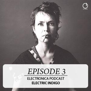 Electronica Podcast - Episode 3: Electric Indigo