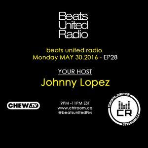 Johnny Lopez @ Beats United Radio EP 28 - May 30 2016