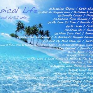 Tropical Life(2009.7)