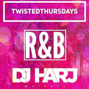 #TwistedThursdays - R&B Mix