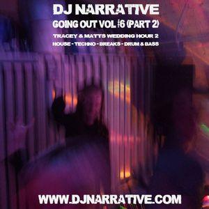 Going Out Vol #6 Pt 2 - Djing at Matt & Tracey's Wedding (Hour 2) - House, Breaks, Techno, D&B