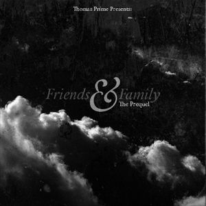 TFM & Thomas Prime - Friends & Family (The Prequel)