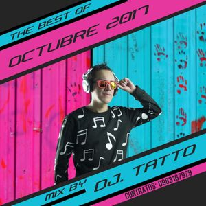 THE BEST OF OCTUBRE 2017 - MIX BY - DJ TATTO