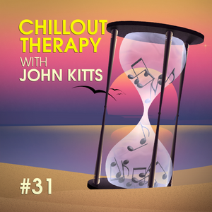 Chillout Therapy #31 (mixed by John Kitts)