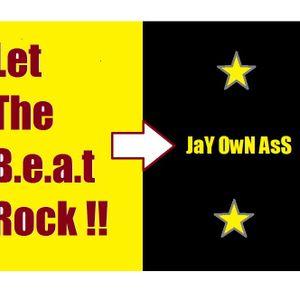 JaYOwNAsS - Let The B.e.a.t Rock!