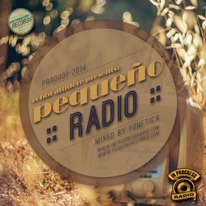 Pequeño Radio 0001 - Mixed & Compiled By Fonetica (2014)