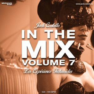 Jack Costello - In The Mix - Volume 7 (Les Expérience Technoïdes) (XXL Mix)