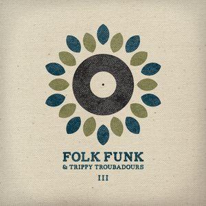Folk Funk and Trippy Troubadours 3
