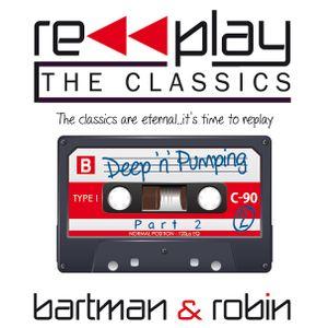 RePlay The Classics - Deep'n'Pumping Part 2