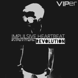 #VIPerInTheMix 08 : Impulsive Heartbeat (Revolution)