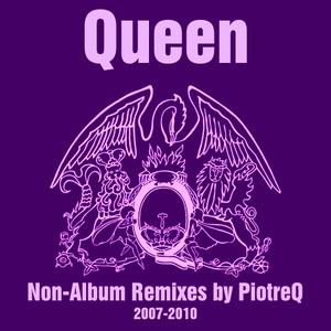 Queen - Non-Album Remixes (2007-2010) (PiotreQ Remixes)