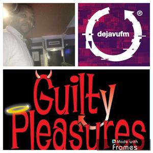 Guilty Pleasures Show #96 >Nu Soul, Rares & Slow Jams< dejavufm Thursday 1-11-18