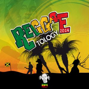 Reggae-Tology 2014 (Part One)