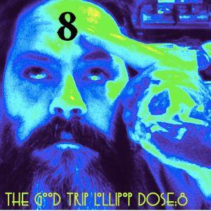 The Good Trip Lollipop - dose:8 (Sunshine Overdose Dance Atrocity)
