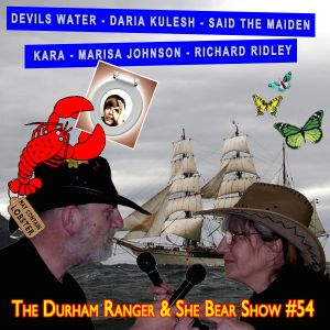 The Durham Ranger and She Bear Show #54