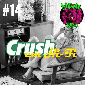 Crush em Hi-Fi #14 - Abrindo Com o Pé na Porta (06/01/17 na Mutante Radio)