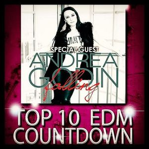 Top 10 EDM Countdown with Freestyle Chulo & DJ Lexx - Special Guest: Andrea Godin - June 9, 2015