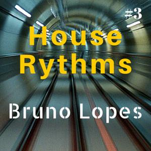 House Rhythms #3