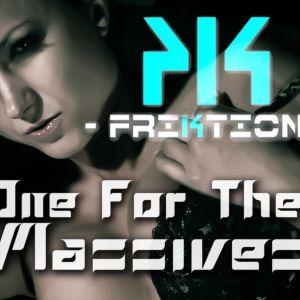 Dj Friktion - One For The Massives Vol 002