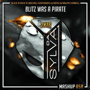 Slice N Dice ft Rachel Costanzo Vs Kevu x Ralph Cowell - Blitz Was A Pirate (Da Sylva Mashup)