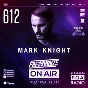 Freakhouze On Air 612 ● Mark Knight