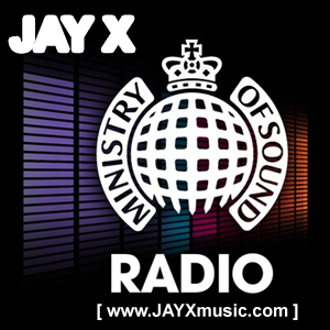 Jay X - Guest Mix 4 / Ministry of Sound Radio (July 2012)