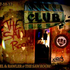 FEL & RAWLER @ THE SAW ROOM (27.10.12)