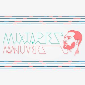 Mixtapes s45 #15: Manuvers