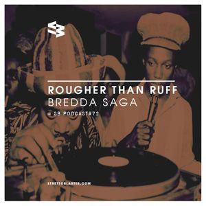 The Blast Podcast #72 - Bredda Saga in Rougher Than Ruff