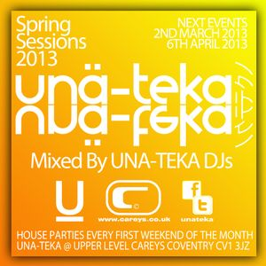UNA-TEKA SPRING SESSIONS 2013 mixed by UNA-TEKA DJs