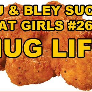 Nug Life: RJ & Bley Suck At Girls ep 26